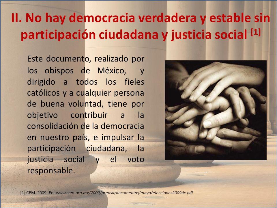 II. No hay democracia verdadera y estable sin participación ciudadana y justicia social [1]